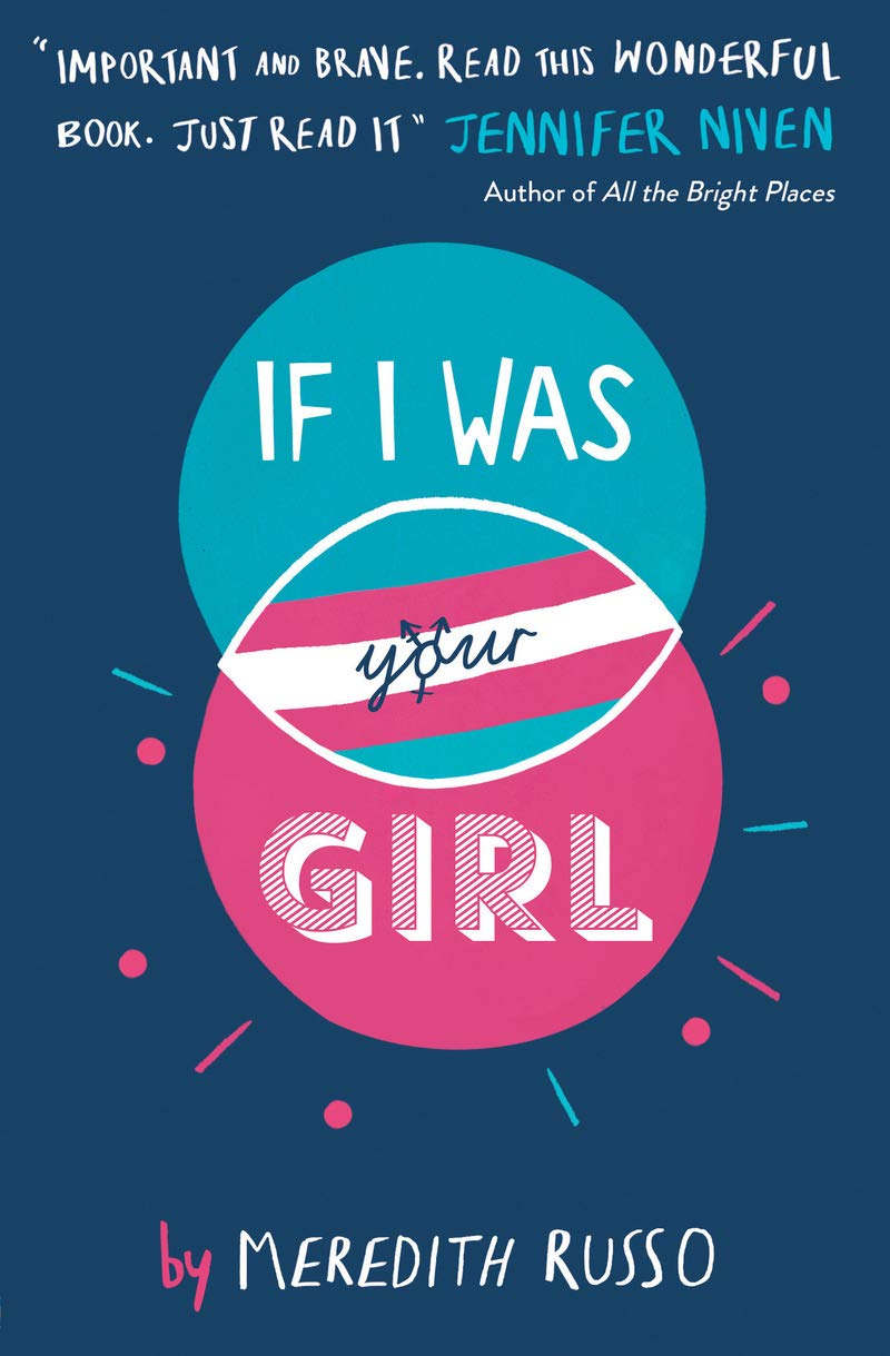 Book cover of If I Was Your Girl by Meredith Russo