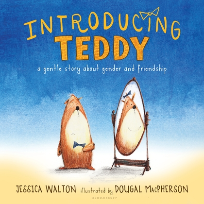 Book cover of Introducing Teddy (a picture book)