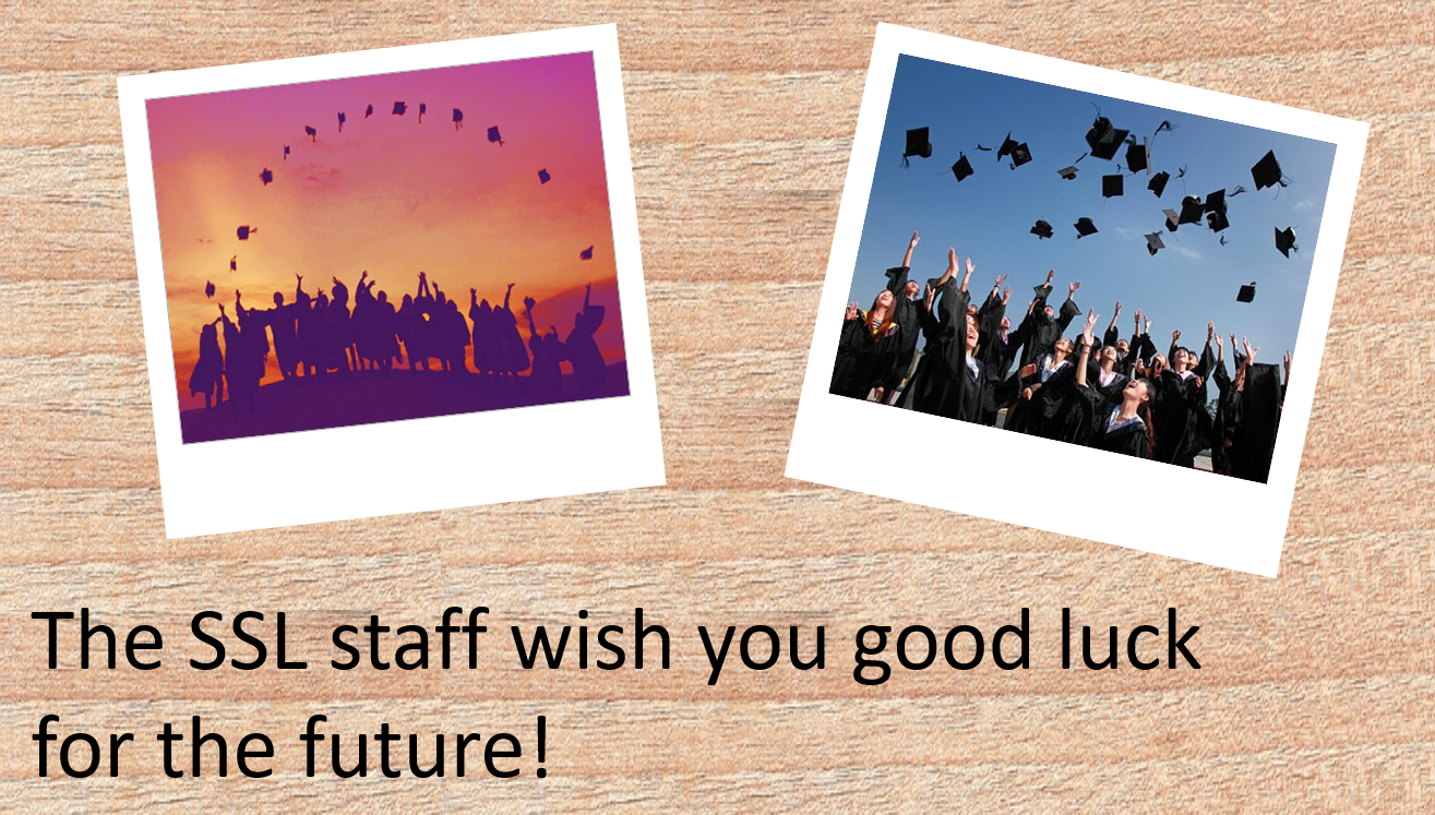 Two photos on a desk with Graduates throwing their hats in the air. Under are the words The SSL staff wish you good luck for the future.