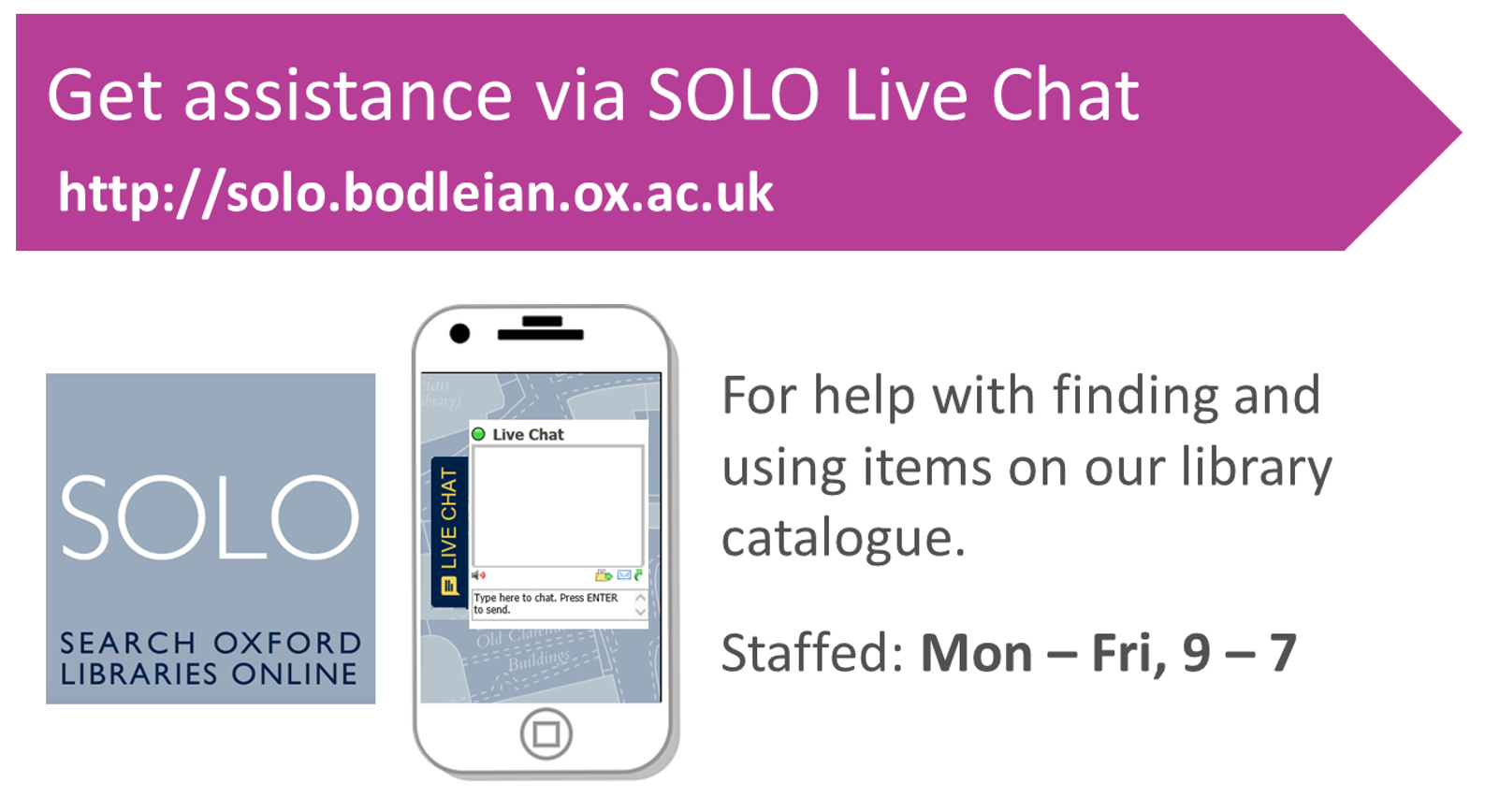 Image of a mobile phone with the Live Chat box image on it. The words on the image say 'Get assistance via SOLO Live Chat, for help with finding and using items on our library catalogue. Staffed Mon to Fri 9 to 7.