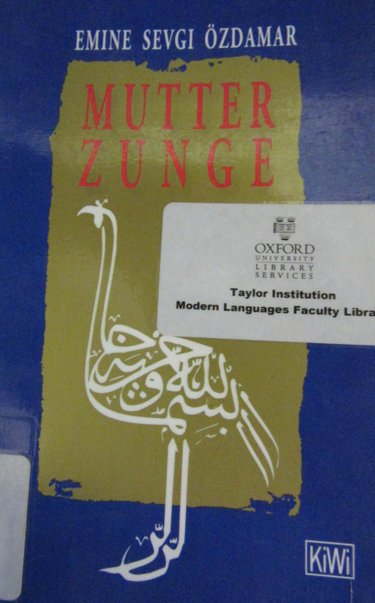 Özdamar, Emine Sevgi. Mutterzunge : Erzählungen. Köln: Kiepenheuer & Witsch, 1998.