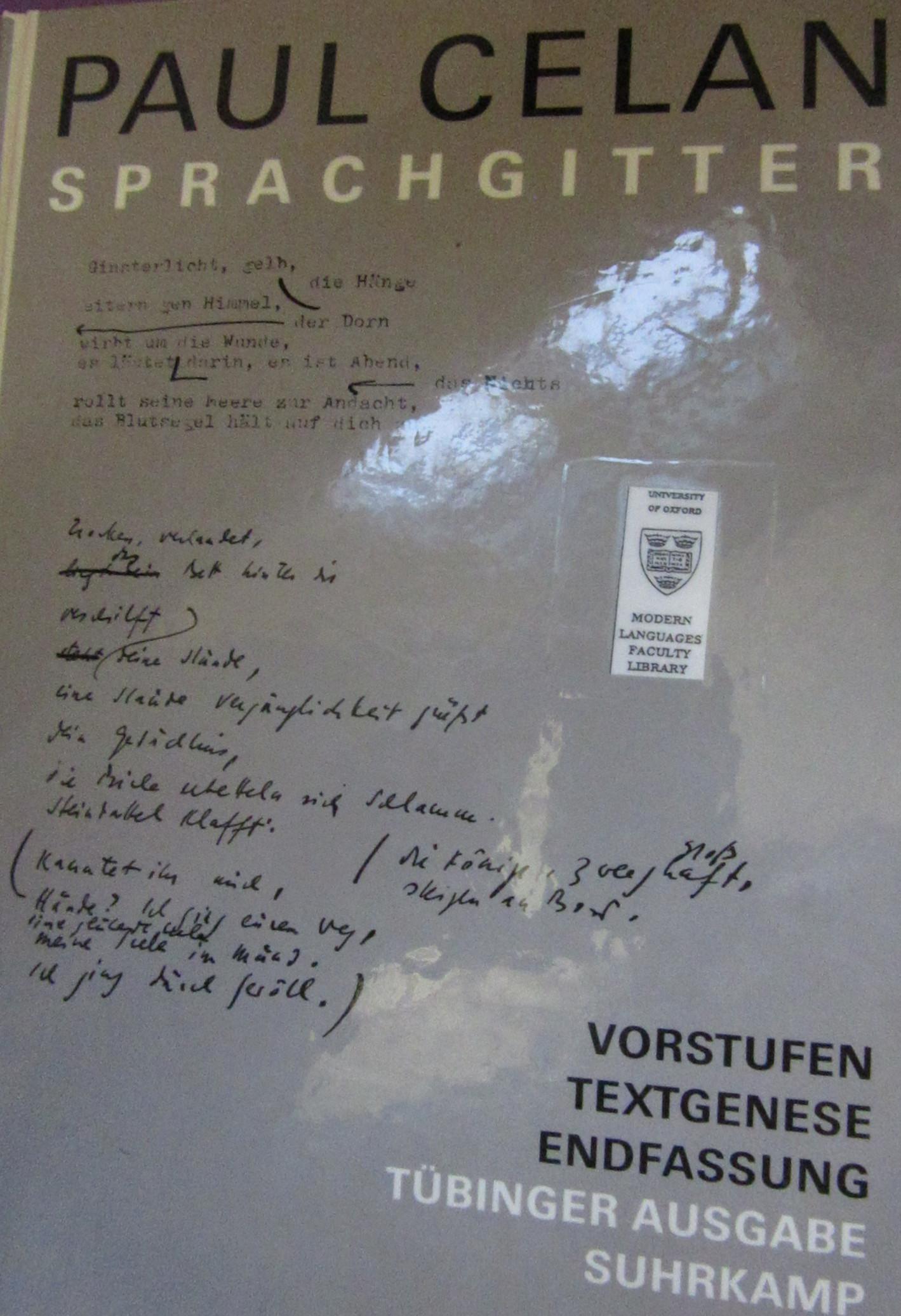 Celan, Paul., Heino. Schmull, and Michael. Schwarzkopf. Sprachgitter : Vorstufen, Textgenese, Endfassung. Frankfurt am Main: Suhrkamp Verlag, 1996.