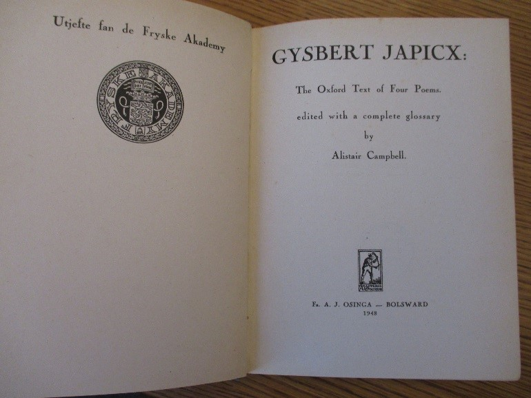 Gysbert Japicx: The Oxford Text of Four Poems by Alistair Campbell Taylor Institution Library FRIS.4.D.JAP.2