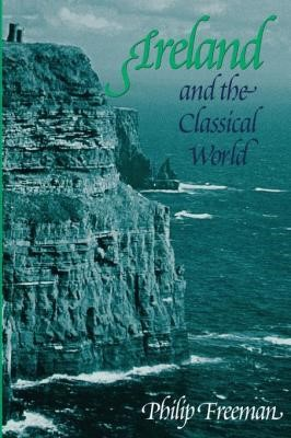 FREEMAN, Philip. Ireland and the Classical World. Houston: University of Texas Press. 2001.