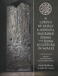 A corpus of early medieval inscribed stones and stone sculpture in Wales, Mark Rednap et al. (Cardiff : University of Wales Press, 2007-2013)