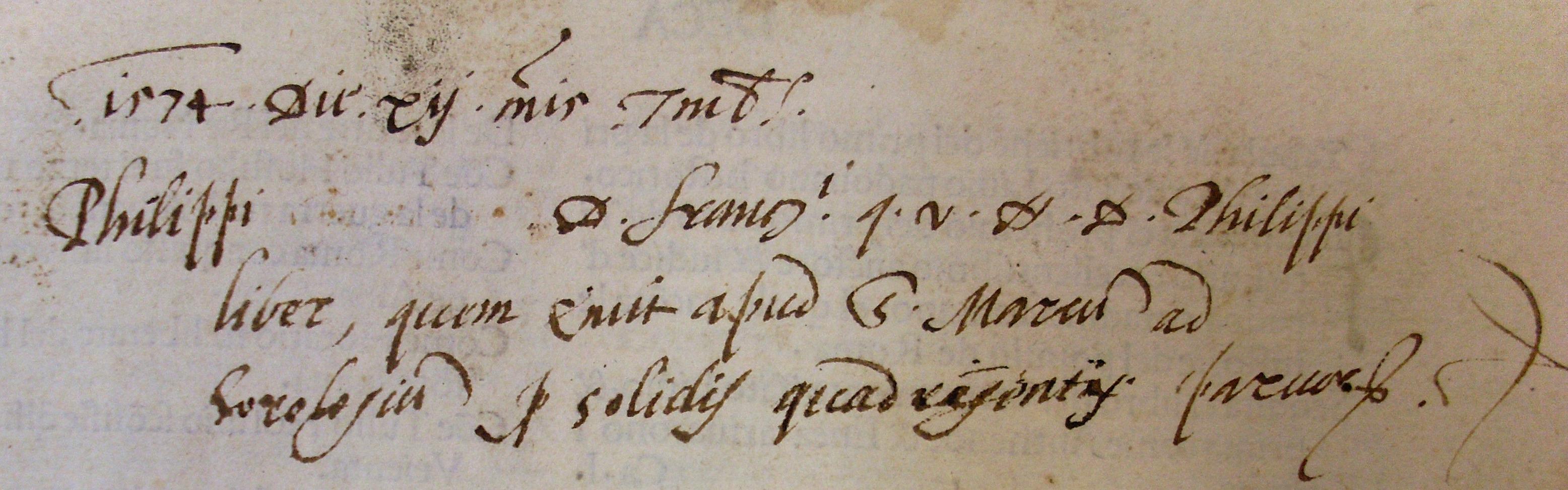 1574 die xii mensis septembris. Philippi [Basadone] d Francisci q. v. H. D. Philippi liber quem emit apud S. Marcum ad horologium pro solidis quadringentis paruorum