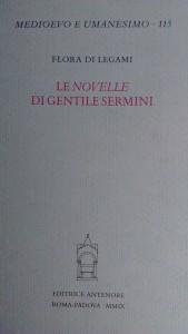 Di Legami, Flora. Le novelle di Gentile Sermini (Rome: Antenore, 2009)