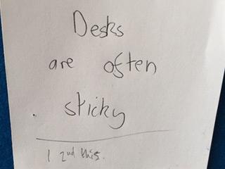 """""""Desks are often sticky."""""""